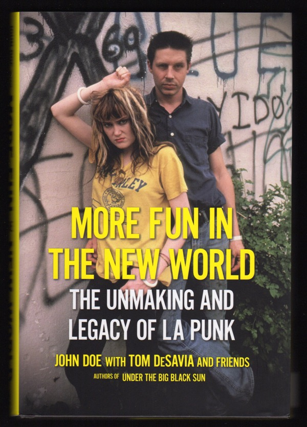 Image for MORE FUN IN THE NEW WORLD: THE UNMAKING AND LEGACY OF LA PUNK