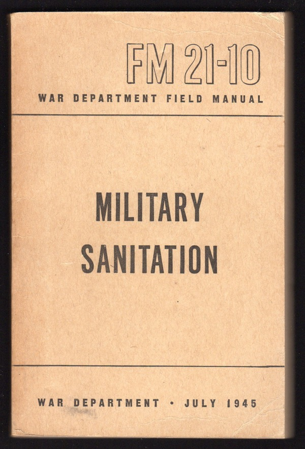 Image for MILITARY SANITATION (WAR DEPARTMENT FIELD MANUAL, FM 21-10)