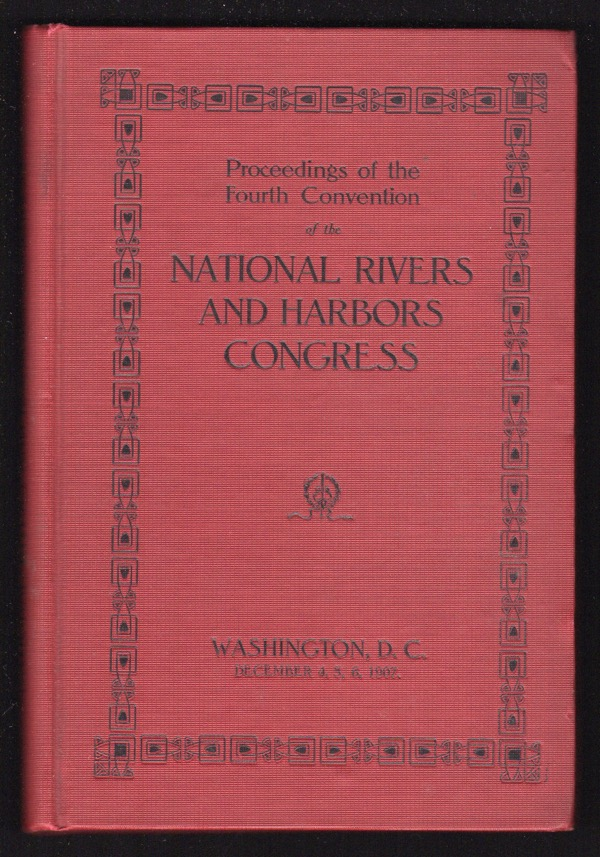 Image for PROCEEDINGS OF THE NATIONAL RIVERS AND HARBORS CONGRESS, THIRD ANNUAL CONVENTION, WASHINGTON, D.C., DECEMBER 4, 5, AND 6, 1907
