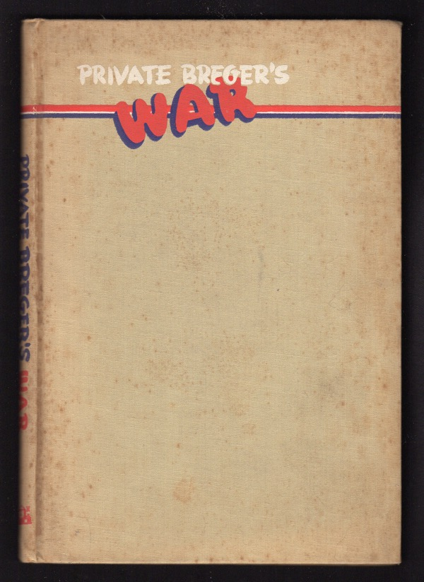 Image for PRIVATE BREGER'S WAR: HIS ADVENTURES IN BRITAIN AND AT THE FRONT