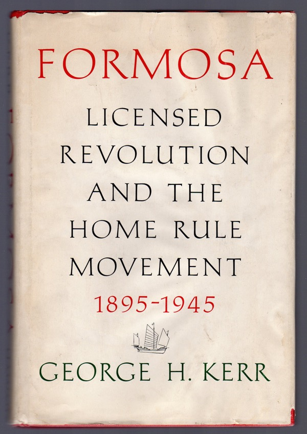 Image for FORMOSA: LICENSED REVOLUTION AND THE HOME RULE MOVEMENT, 1895-1945