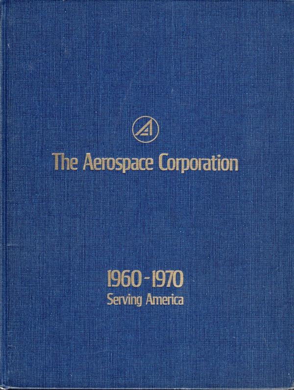 Image for THE AEROSPACE CORPORATION, 1960-1970, SERVING AMERICA
