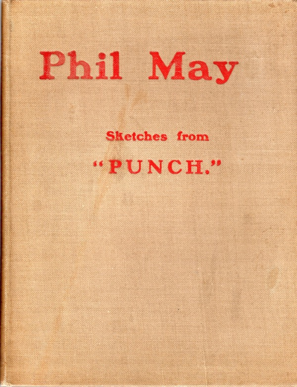 "Image for PHIL MAY: SKETCHES FROM ""PUNCH"""