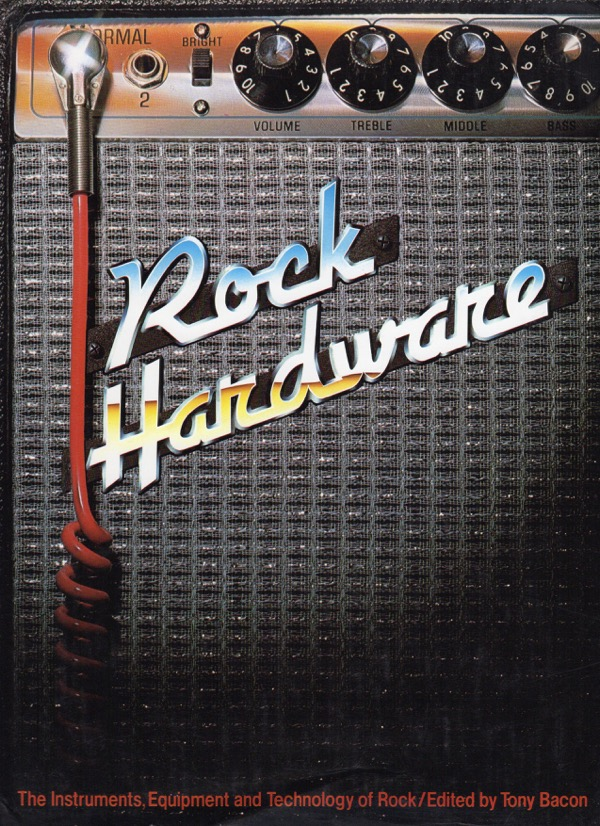 Image for ROCK HARDWARE: THE INSTRUMENTS, EQUIPMENT AND TECHNOLOGY OF ROCK