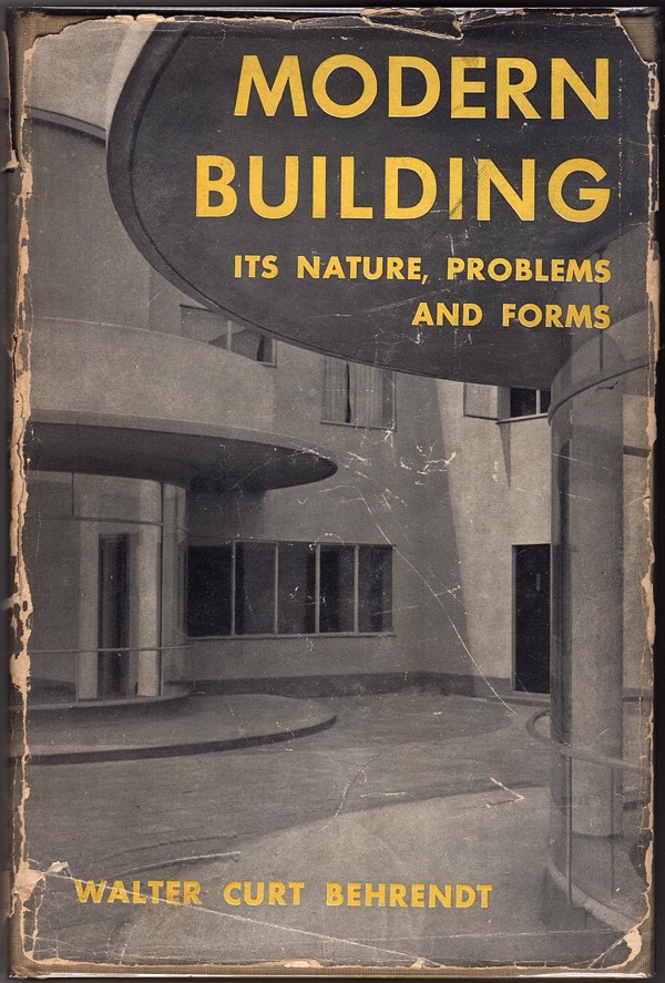 Image for MODERN BUILDING: ITS NATURE, PROBLEMS, AND FORMS