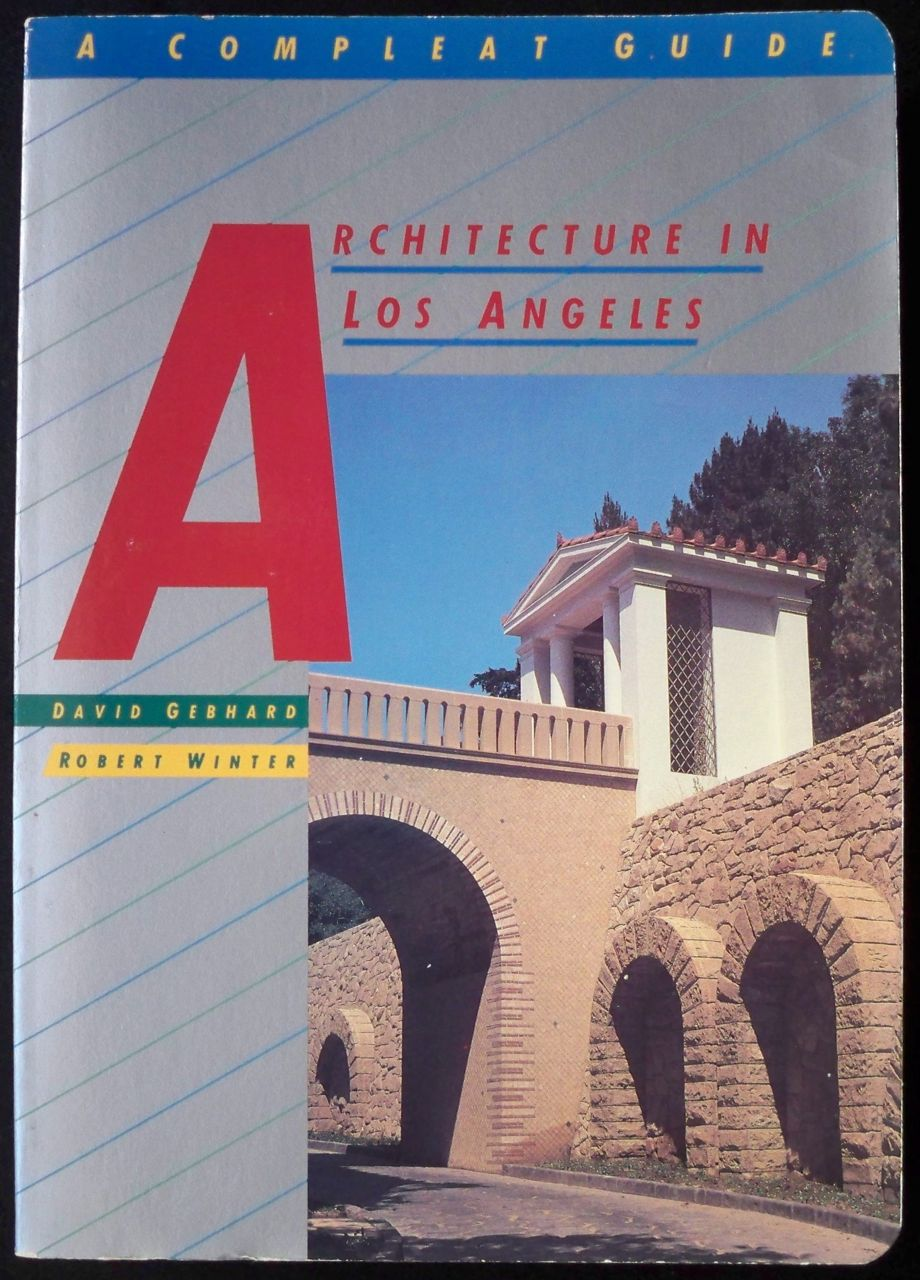 Image for ARCHITECTURE IN LOS ANGELES: A COMPLEAT GUIDE