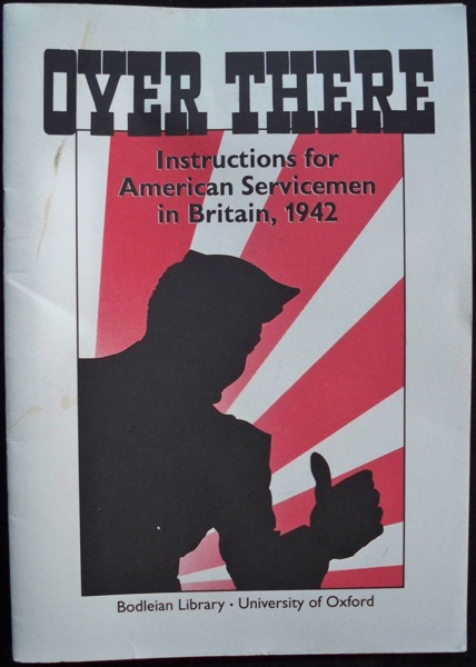 Image for OVER THERE, INSTRUCTIONS FOR AMERICAN SERVICEMEN IN BRITAIN, 1942