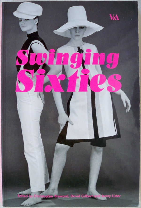 Image for SWINGING SIXTIES: FASHION IN LONDON AND BEYOND, 1955-1970