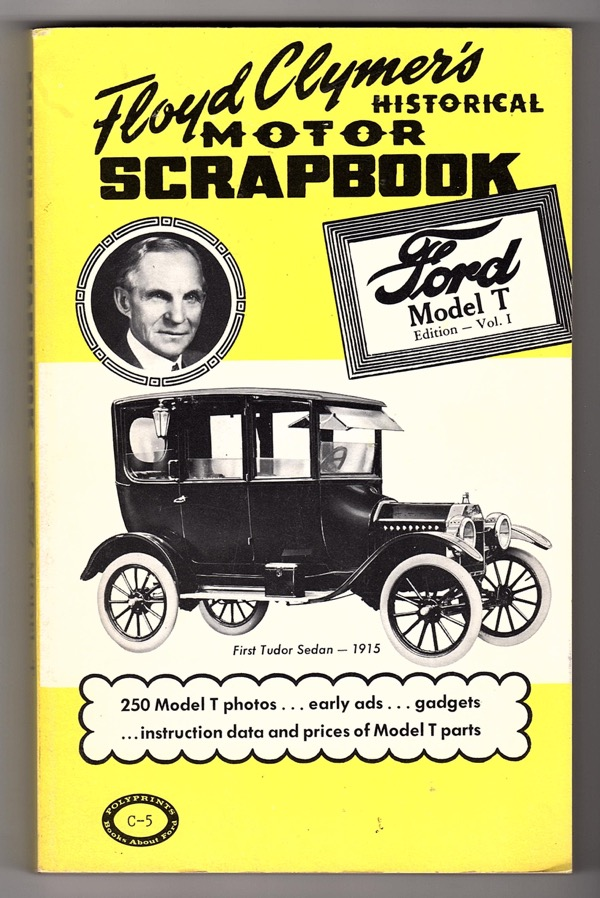 Image for FLOYD CLYMER'S HISTORICAL MOTOR SCRAPBOOK: FORD MODEL T