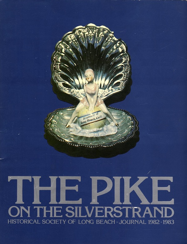 Image for THE PIKE ON SILVERSTRAND (HISTORICAL SOCIETY OF LONG BEACH JOURNAL, 1982-1983)