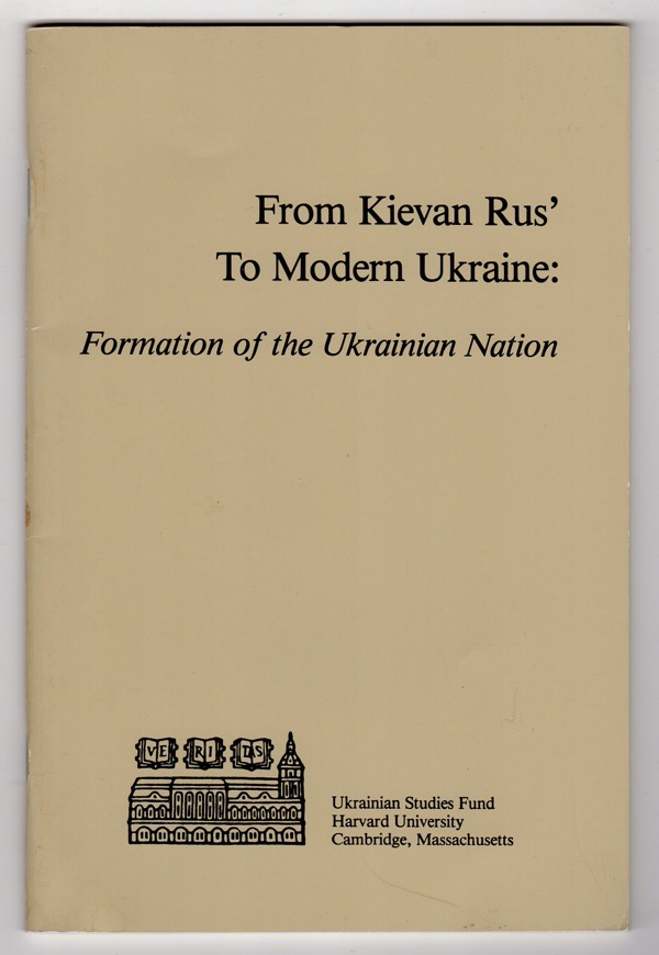 Image for FROM KIEVAN RUS' TO MODERN UKRAINE: FORMATION OF THE UKRAINIAN NATION (THE MILLENNIUM OF CHRISTIANITY IN RUS'-UKRAINE SERIES)