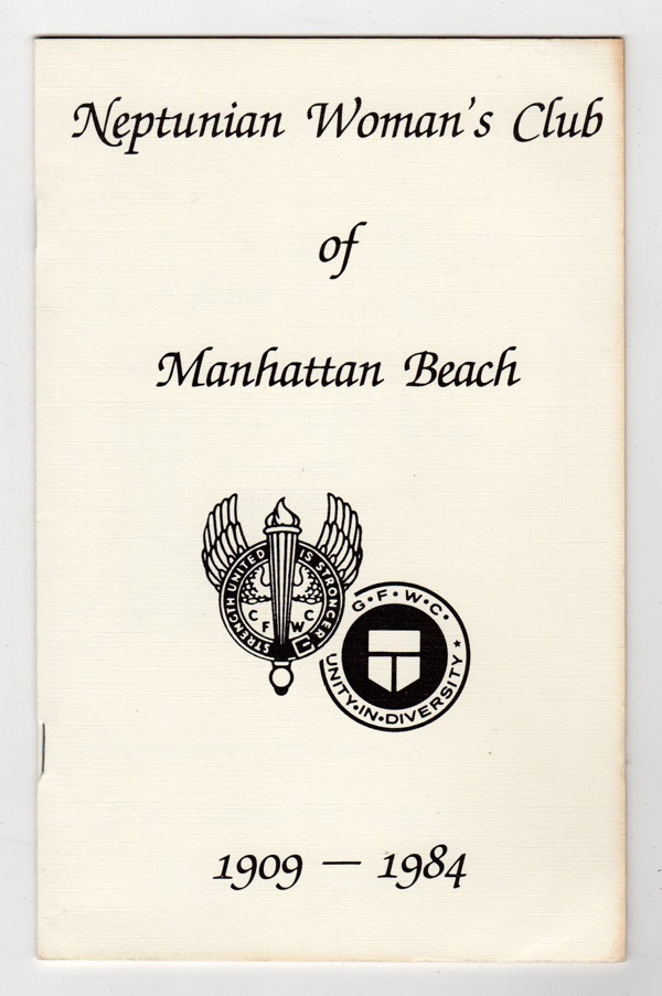 Image for NEPTUNIAN WOMAN'S CLUB OF MANHATTAN BEACH, DIAMOND JUBILEE CELEBRATION, MAY 26, 1909 - MAY 6, 1984 (COVER TITLE: NEPTUNIAN WOMAN'S CLUB OF MANHATTAN BEACH, 1909-1984)