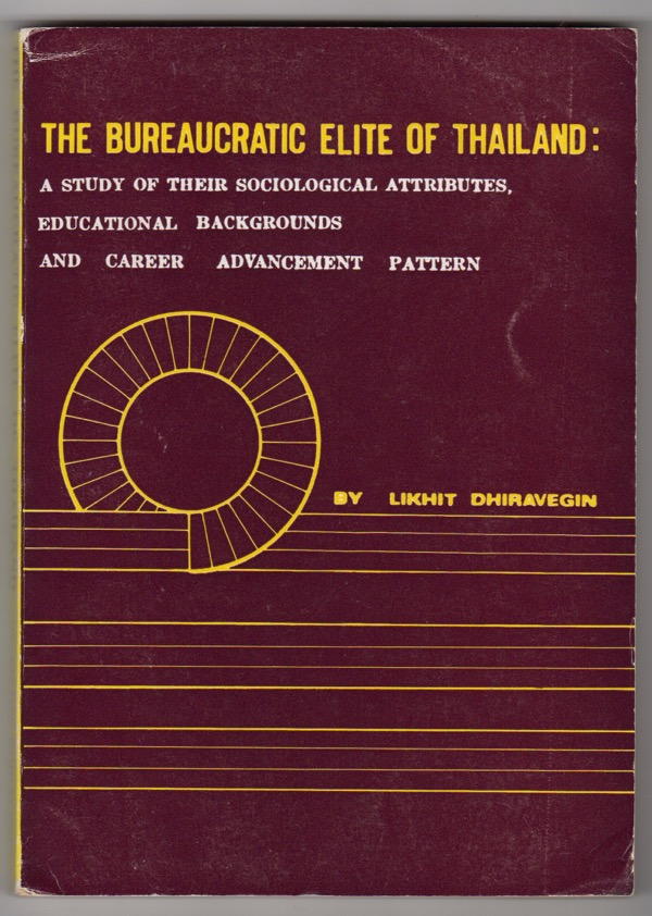 Image for THE BUREAUCRATIC ELITE OF THAILAND: A STUDY OF THEIR SOCIOLOGICAL ATTRIBUTES, EDUCATIONAL BACKGROUNDS AND CAREER ADVANCEMENT PATTERN