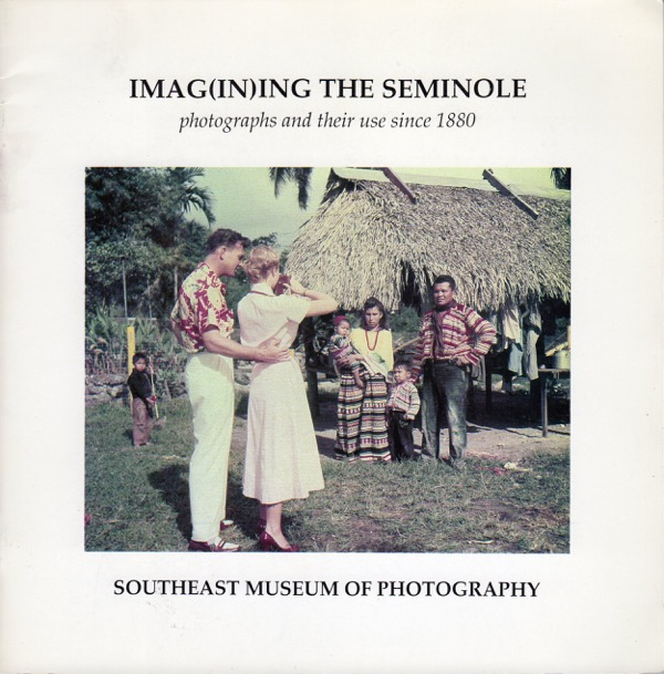 Image for IMAG(IN)ING THE SEMINOLE: PHOTOGRAPHS AND THEIR USE SINCE 1880 (IMAGINING)