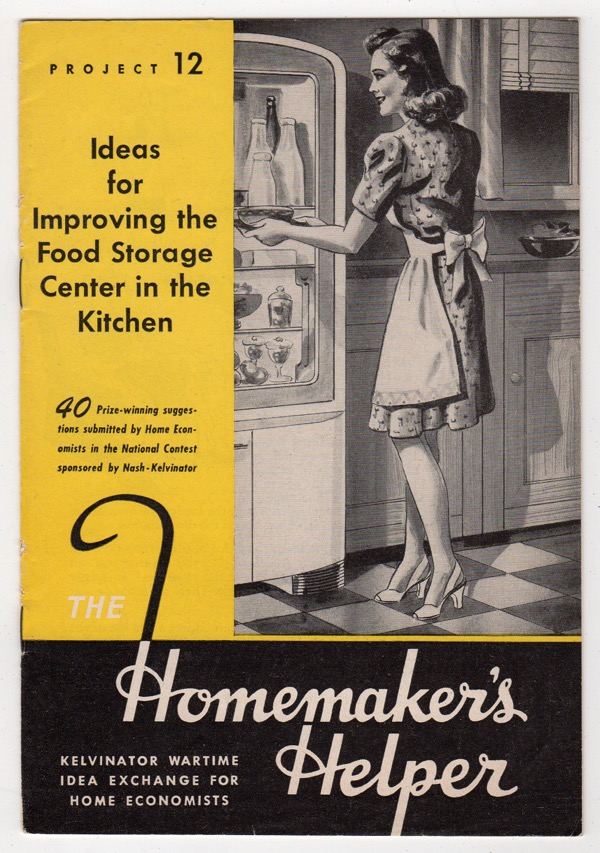 Image for IDEAS FOR IMPROVING THE FOOD STORAGE CENTER IN THE KITCHEN (HOMEMAKER'S HELPER: KELVINATOR WARTIME IDEA EXCHANGE FOR HOME ECONOMISTS, PROJECT 12)