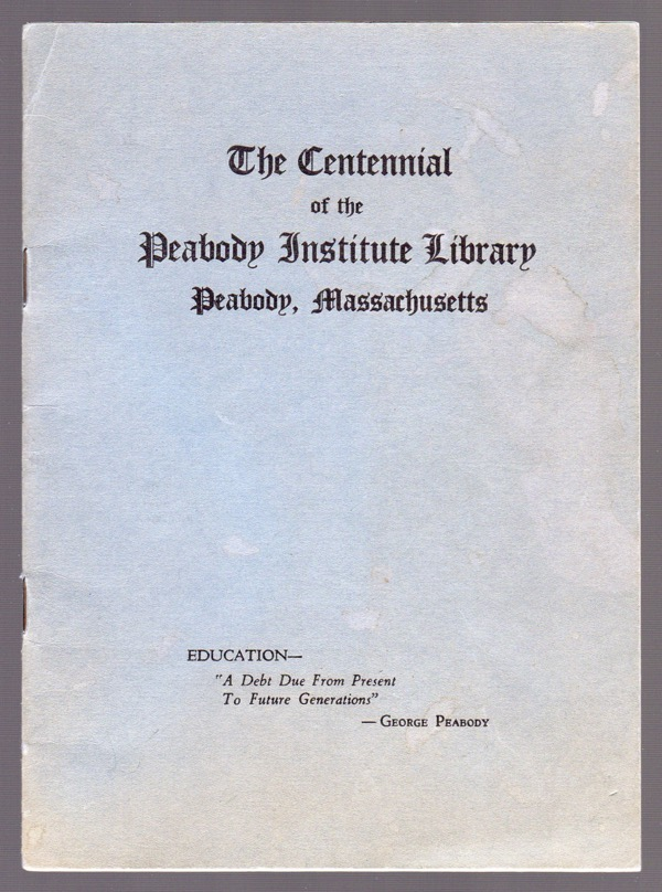 "Image for GEORGE PEABODY: ""THE GREAT BENEFACTOR"", 1795-1869 (COVER TITLE: THE CENTENNIAL OF THE PEABODY INSTITUTE LIBRARY, PEABODY, MASSACHUSETTS)"